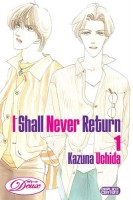 I Shall Never Return, Volume 1