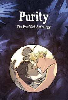 "Purity: The ""Post-Yaoi"" Anthology"