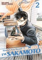 Haven't You Heard? I'm Sakamoto, Volume 2