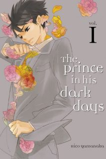 The Prince in His Dark Days, Volume 1